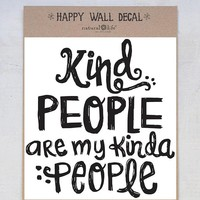 Kind People Are My Kinda People Wall Decal