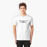 'everything you like i liked five years ago' T-Shirt by heatherkrenek