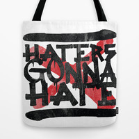 Haters Gonna Hate Tote Bag by Rui Faria