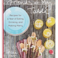 'Friends at My Table: Recipes for a Year of Eating, Drinking and Making Merry' Cookbook