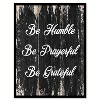Be humble be prayerful be grateful Religious Quote Saying Canvas Print with Picture Frame Home Decor Wall Art