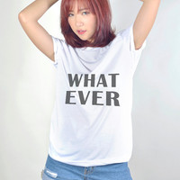Whatever T Shirt with sayings Instagram Tumblr Hipster T Shirt for teens Clothes Funny TShirts Graphic Tee Women Clothing T-Shirts