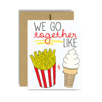 We go together like french fries and ice cream crinkle fries soft serve  vanilla cone red yellow i love you valentines day anniversary