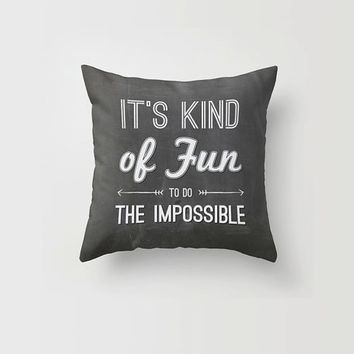 Throw Pillow Decorative Pillow Case It's Fun to Do the Impossible Typography Quote Inspirational Chalkboard Made to Order 16x16 18x18 20x20