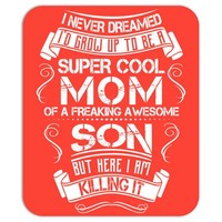 Super Cool Mom Of A Freaking Awesome Son Mousepad