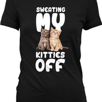 Funny Gym Shirt Sweating My Kitties Off Workout Clothes Fitness Shirt Funny Cat Shirt Training Gifts Exercise Tops Cat Top Ladies Tee WT-333