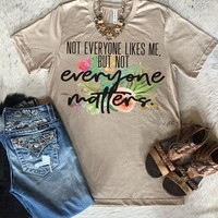 Not Everyone Matters Tee