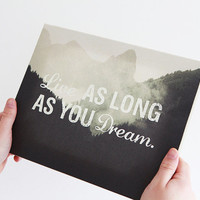 Live As Long As You Dream - Limited Edition Stretched Canvas Quote Art Print, Mid Century Modern, Kitchen Wall Decor, Nursery Quote (MEDIUM)