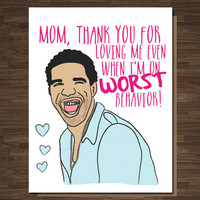 Funny Mother's Day Card Drake Worst Behavior Pop Culture Rap Mother's Day Card Rapper