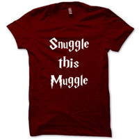 HARRY POTTER Shirt Snuggle this Muggle T-Shirt Black White Gray Maroon Unisex T-Shirt Tee S,M,L,XL #4