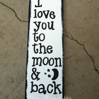 I love you to the moon and back wooden sign. Moon. I love you.