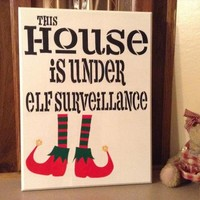 Cute Funny Wood Christmas Sign, This House Is Under Elf Surveillance Holiday Wall Art, Christmas Wall Art, Holiday Decor, Elf Decoration