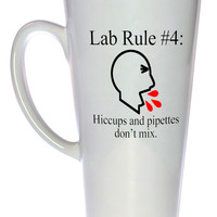 Lab Rule #4: Pipettes and Hiccups Don't Mix Coffee or Tea Mug, Latte Size