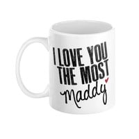 Anniversary Customizable I Love You Most Cute Romantic Marriage Couple 11 oz Ceramic Coffee Mug Typography - Boyfriend Girlfriend Gift