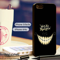 We're All Mad Here alice iphone 4/4s/5/5c/5s case, We're All Mad Here Cheshire Cat samsung galaxy s3/s4/s5, Cheshire Cat samsung galaxy s3 mini/s4 mini, Cheshire Cat samsung galaxy note 2/3