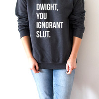 "The Office: ""Dwight, You Ignorant Slut Sweatshirt Unisex The Office tv show bears beets battlestar galactica dwight Schrute"