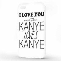 The Life of Pablo I Love You More Than Kanye Love Kanye iPhone 4 | 4s Case, 3d printed IPhone case