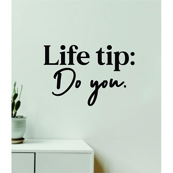 Life Tip Do You Quote Wall Decal Sticker Vinyl Art Decor Bedroom Room Girls Inspirational Motivational Trendy Health Gym
