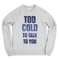 Too Cold to Talk-Unisex Heather Grey Sweatshirt