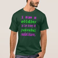 Soldier in Army Peaceful Resistance T-Shirt