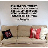 Appreciate Every Moment Kanye West Yeezy Inspirational Quote Decal Sticker Wall Vinyl Decor Art