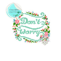 "Typography ""Don't Worry"" Cross Stitch Pattern."