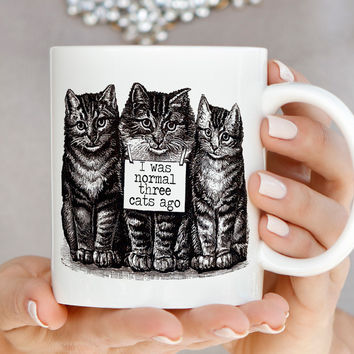 Cat Mug - I Was Normal Three Cats Ago - A0002