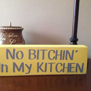 Kitchen block decor, No Bitchin' in My Kitchen, Funny Sign
