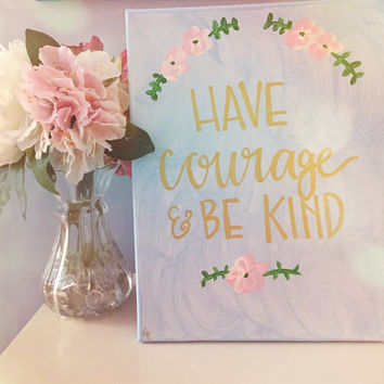 Have Courage and Be Kind Painting - Cinderella Canvas - Cinderella Hanging - Disney Wall Hanging - Inspiring Decor - Cinderella Quote Art