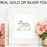 Gold foil Print, She believed she could so she did, Real Foil Print, Silver foil, Home Decor, Wall Art, Inspirational Quote, Motivational