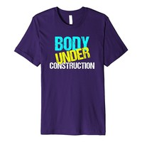 Funny Exercise T-Shirt - Body Under Construction Tee