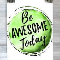 Be Awesome Today Poster Funny Inspirational Wall Art Print Watercolor Typography Quote Dorm Apartment Bedroom Home Decor