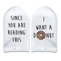 Since You are Reading This I Want a Donut - Women's No Show Socks Text on Sole