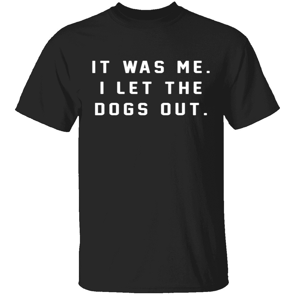 Image of I Let The Dogs Out T-Shirt