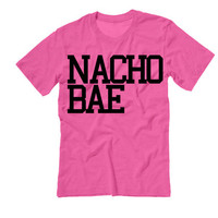 NACHO BAE Unisex Tshirt | Gifts for Bae | Baecation Tank Bae Watch Love my Bae | Suns Out Buns Out | Tacos And Nacho and Queso Shirt Hipster