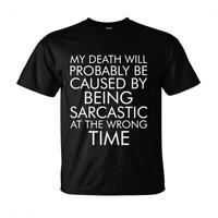My Death Will Probably Be Caused By Being Sarcastic - Ultra-Cotton T-Shirt
