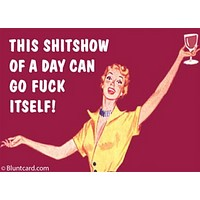 This Shitshow of a Day Can Go Fuck Itself Fridge Magnet