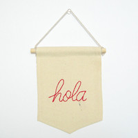 hola sign, Hand embroidered mini banner, handmade gift, small banner, banner with quote, modern wall hanging, friends gift, wall decor,