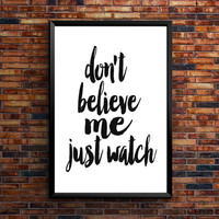 "Printable Art: Music Print ""Don't Believe Me Just Watch"" Quote Typography Quote Home Decor Love Poster Wall Art Uptown Funk Bruno Mars"