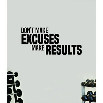 Don't Make Excuses Make Results Gym Fitness Wall Decal Home Decor Bedroom Room Vinyl Sticker Teen Art Quote Beast Lift Train Inspirational Motivational Health Girls Exercise