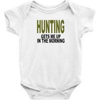 hunting gets me up Baby Onesuit