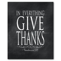 FALL SALE In everything give thanks - 1 Thessalonians 5:18 - Typography Wall Art - 8 x 10 or larger print - inspirational quote Bible verse