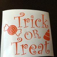 Trick or Treat Decal Any Color Any Size Halloween