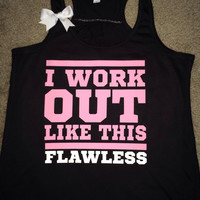 I Workout Like This - Flawless - Ruffles with Love - Racerback Tank - Work Out - Womens Fitness - Workout Clothing - Workout Shirts with Sayings