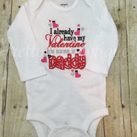 I already have a Valentine his name is Daddy. Valentine's Day Shirt Daddy's