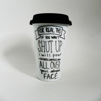 """funny snarky personalized """"For real tho"""" - travel mug / tumbler    hand-painted"""