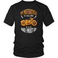 Motorcycle T Shirt - My motorcycle is calling and I must go