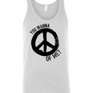 YOU WANNA PEACE OF ME - Canvas Unisex Tank