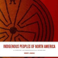 Indigenous Peoples of North America: A Concise Anthropological Overview
