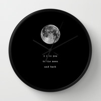 To the moon and back Wall Clock by Deadly Designer